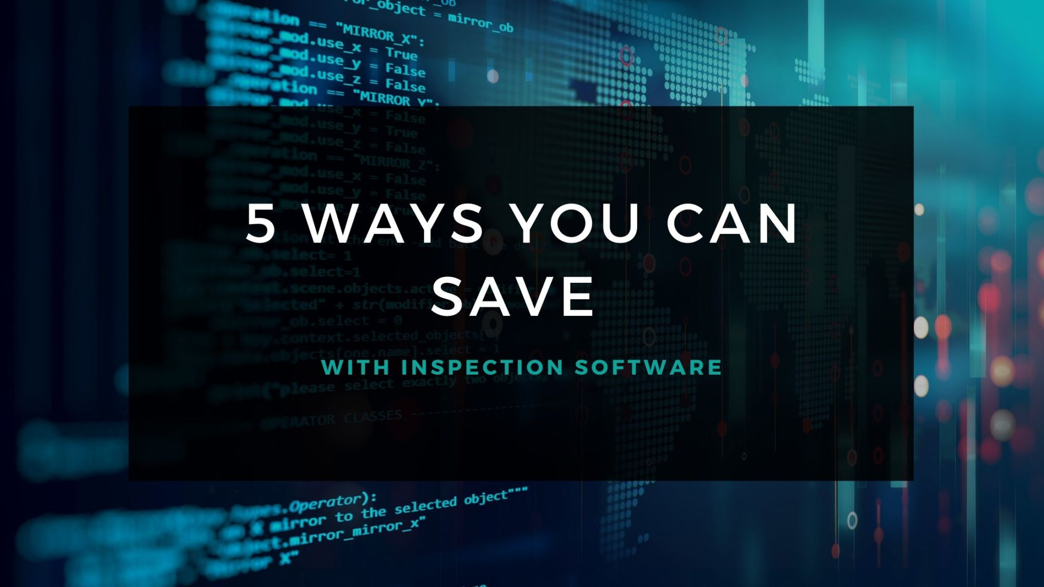 5 ways you can save with inspection software