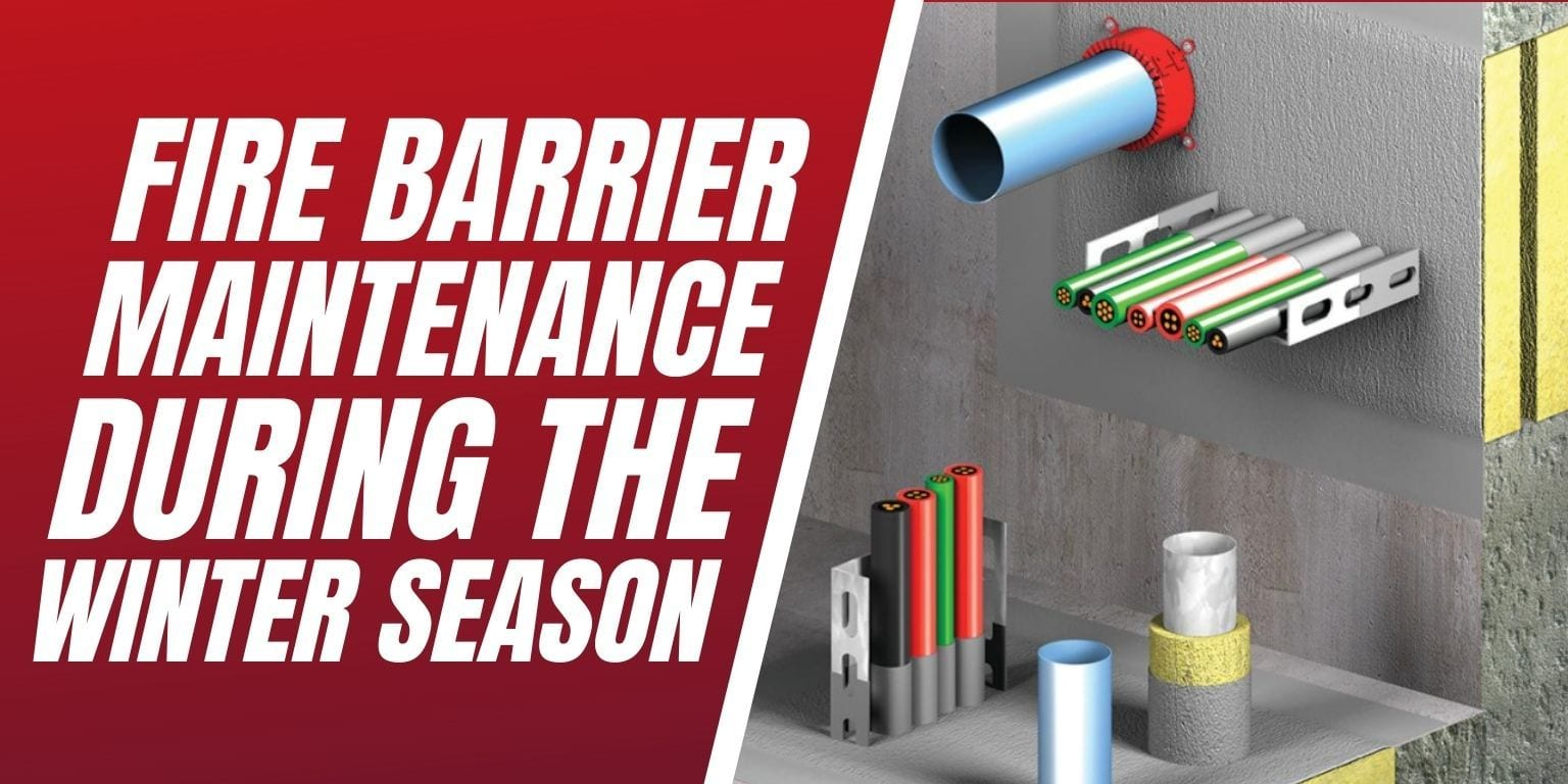 Fire Barrier Maintenance During The Winter Season