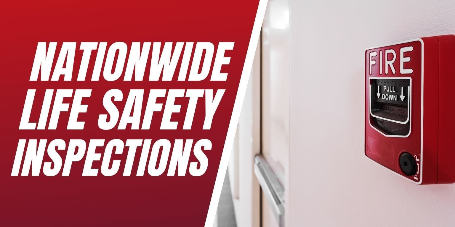 Be Prepared For A Fire With Nationwide Life Safety Inspections