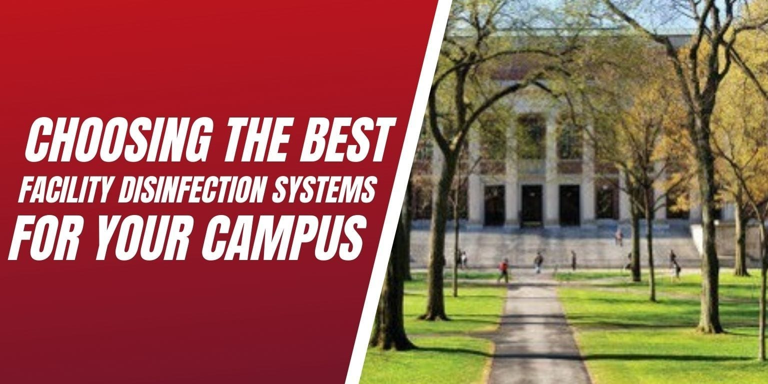 Choosing-The-Best-Facility-Disinfection-Systems-For-Your-Campus